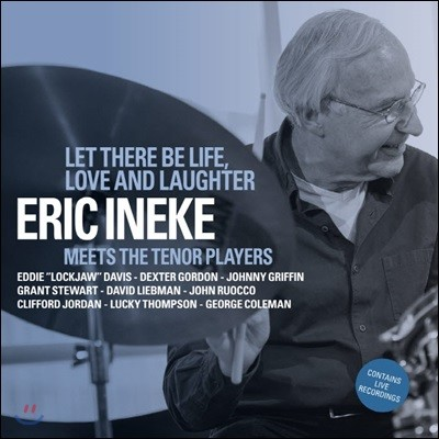 Eric Ineke (에릭 이네케) - Let There Be Life, Love And Laughter