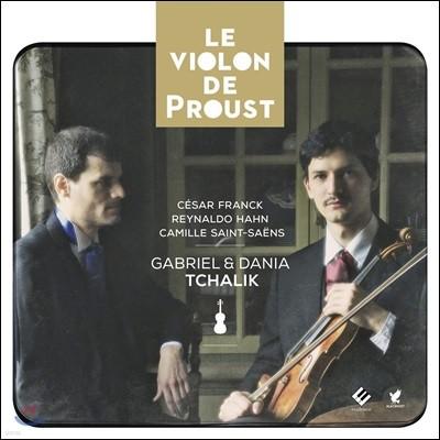 Gabriel & Dania Tchalik 프루스트의 바이올린 - 프랑크 / 레이날도 안 / 생상스 (Le Violon de Proust)
