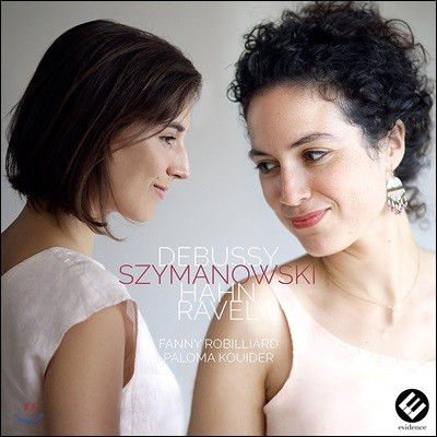 Fanny Robilliard 드뷔시 / 시마노프스키 / 안 / 라벨: 바이올린 작품집 (Debussy / Szymanowski / Hahn / Ravel: Violin Works)