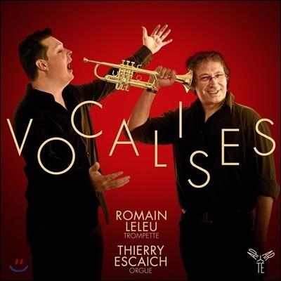 Romain Leleu / Thierry Escaich 보칼리제 - 트럼펫과 오르간 이중주집 (Vocalises)