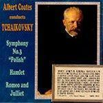 [미개봉] Albert Coates / 알버트 코에츠 - 차이코프스키 : 교향곡 3번, 햄릿, 로미오와 줄리엣 서곡 (수입/미개봉/WHL014)
