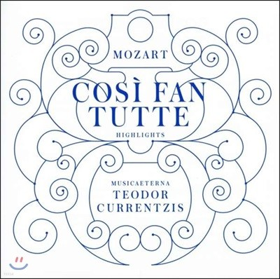 Musica Eeterna 모차르트: 코지 판 투테 [하이라이트] 테오도르 쿠렌치스 (Mozart: Cosi fan tutte, K588)