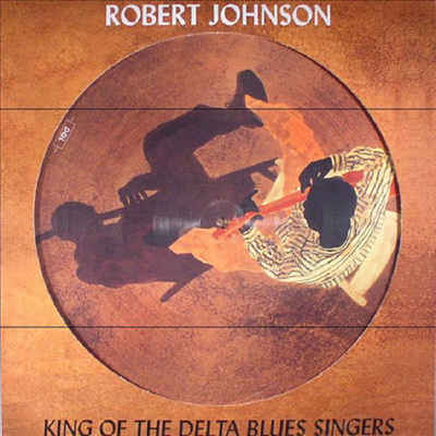 Robert Johnson - King Of The Delta Blues Singers (Picture Disc)(180G)(LP)