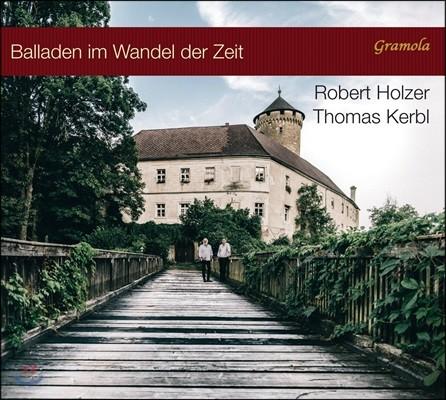 Robert Holzer 낭만시대의 발라드 작품집 (Balladen im Wandel der Zeit)
