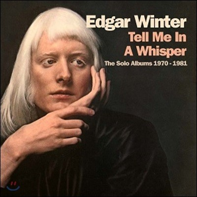 Edgar Winter (에드가 윈터) - Tell Me In A Whisper: The Solo Albums 1970-1981