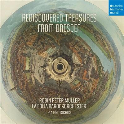 드레스덴 보물의 재발견 (Rediscovered Treasures from Dresden) - Robin Peter Muller