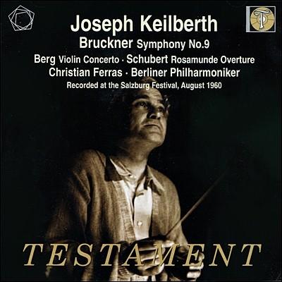 Joseph Keilberth 브루크너: 교향곡 9번 / 슈베르트: 로자문데 서곡 / 알반 베르크: 바이올린 협주곡 (Bruckner: Symphony no.9 / Schubert: Rosamunde Overture)