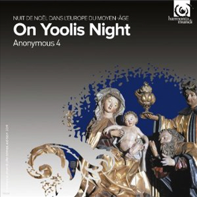 Anonymous 4 - On Yoolis Night (Medieval carols and motets for Christmas) - Anonymous 4