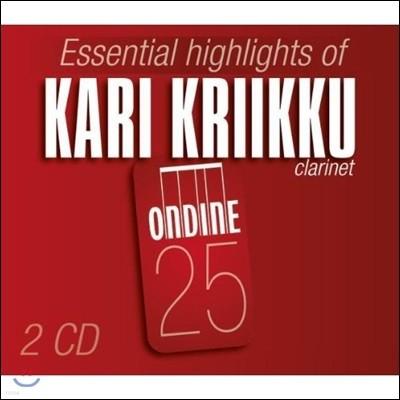 Kari Kriikku 모차르트 / 몰터 / 크루셀: 클라리넷 소나타 & 협주곡집 (Essential Highlights of Kari Kriikku - Mozart / Molter / Crusell: Clarinet Sonata & Concerto)