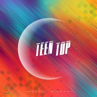 틴탑 (Teen Top) - 미니앨범 8집 : Seoul Night [A ver.]