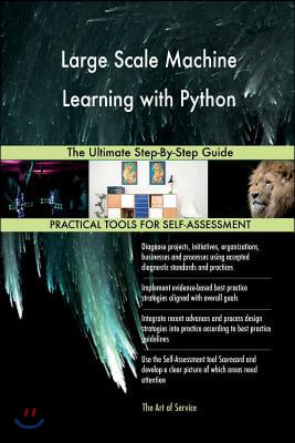 Large Scale Machine Learning with Python: The Ultimate Step-By-Step Guide