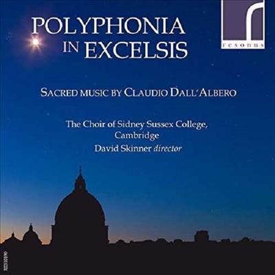 천상의 폴리포니 - 클라우디오 달 알베로: 종교 작품집 (Polyphonia in Excelsis - Sacred Music by Claudio Dall'Albero) - David Skinner