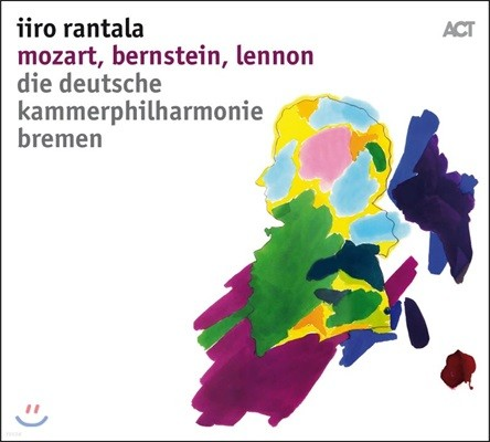 Iiro Rantala / Deutsche Kammerphilharmonie Bremen 모차르트: 피아노 협주곡 21번 / 존 레논: 이매진 / 레너드 번스타인: 캔디드 서곡