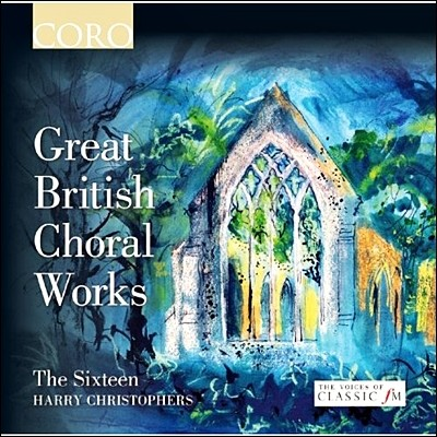 The Sixteen 영국의 위대한 합창 작품집 (Great British Choral Works)