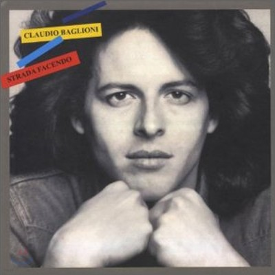 Claudio Baglioni - Strada Facendo (Legacy Edition)