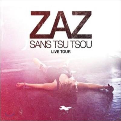 Zaz - Sans Tsu Tsou: Live Tour