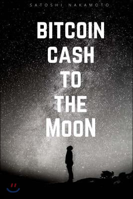Bitcoin Cash To the Moon: BCC, Notebook, Diary, Journal, Pocket, (112 Pages 6x9 lined)