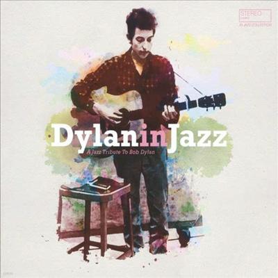 Tribute To Bob Dylan - Dylan In Jazz: A Jazz Tribute To Bob Dylan (Vinyl LP)