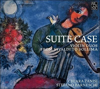 Chiara Zanisi / Stefano Barneschi 무반주 바이올린 듀오 작품집 (Suite Case - Violin Duos from Vivaldi to Sollima)