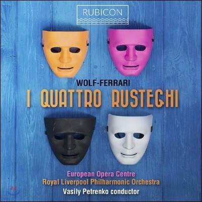 Vasily Petrenko 볼프 페라리: 4인의 시골뜨기 전곡 (Wolf-Ferrari: I quattro rusteghi)