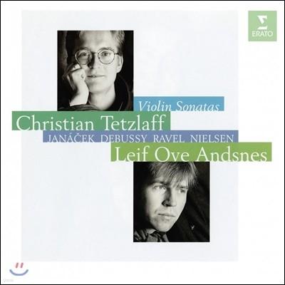 Christian Tetzlaff / Leif Ove Andsnes 바이올린 소나타 작품집 - 드뷔시, 야나체크, 라벨, 닐센 (Janacek / Debussy / Ravel / Nielsen: Violin Sonatas)
