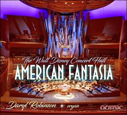 Daryl Robinson 아메리칸 판타지아 - 오르간 작품집 (American Fantasia)