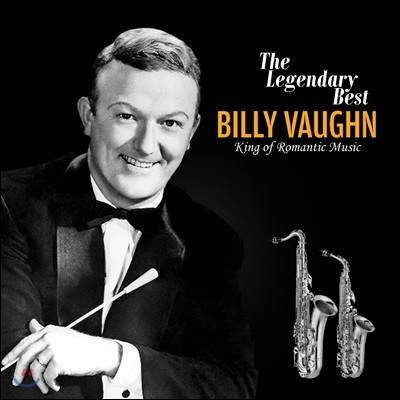 Billy Vaughn - The Legendary Best: King of Romantic Music 빌리 본 악단 베스트 [색소폰 연주집]