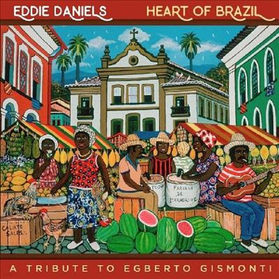 Eddie Daniels - Heart Of Brazil: A Tribute To Egberto Gismonti (Digipack)