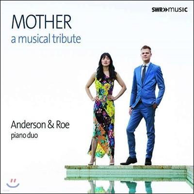 Anderson & Roe Piano Duo '어머니'를 주제로 한 피아노 듀오 편곡집 (Mother - A Musical Tribute)