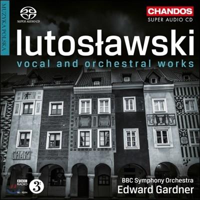 Edward Gardner 루토스와브스키: 성악, 관현악 작품집 (Lutoslawski: Vocal and Orchestral Works)