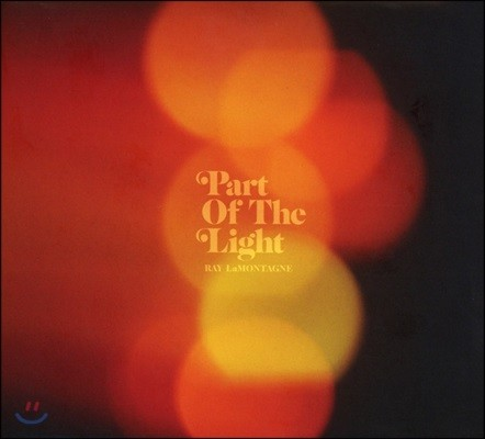 Ray Lamontagne (레이 라몬테인) - Part Of The Light