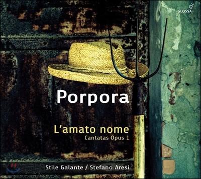Stefano Aresi / Stile Galante 포르포라: 칸타타 '사랑하는 이름' (Porpora: l'amato nome)