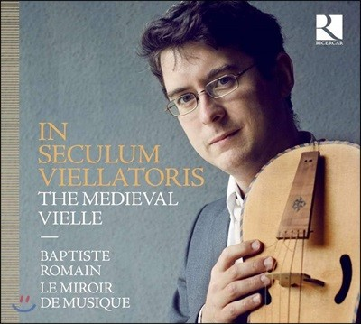 Baptiste Romain 중세 비엘 작품집 (In Seculum Viellatoris - The Medieval Vielle)