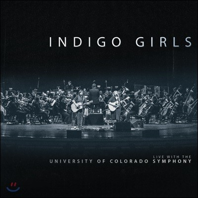 Indigo Girls (인디고 걸스) - Live With The University Of Colorado Symphony Orchestra [3 LP]