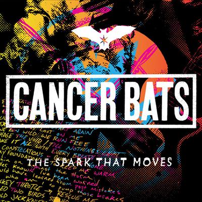 Cancer Bats - Spark That Moves
