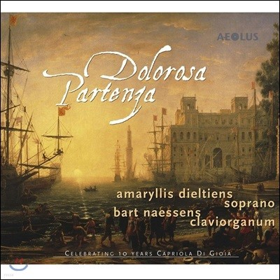 Amaryllis Dieltiens 이별은 괴로워라 - 하이니헨, 산체스, 칼다라, 피스토키의 칸타타 작품집 (Dolorosa Partenza)