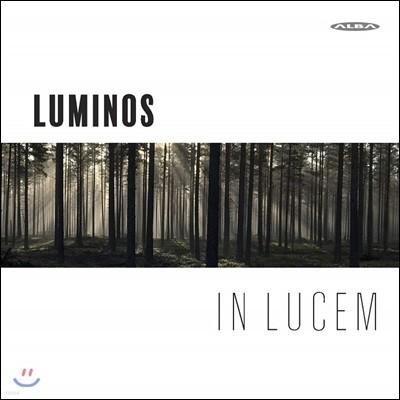 Luminos 인 루쳄 - 16세기부터 현대까지의 성가 모음집 (In Lucem)