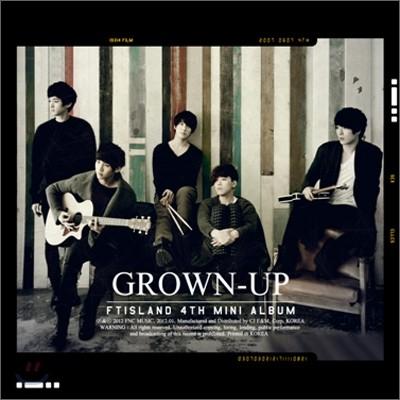 FT 아일랜드 (FTISLAND) - 4th 미니앨범 : Grown-Up