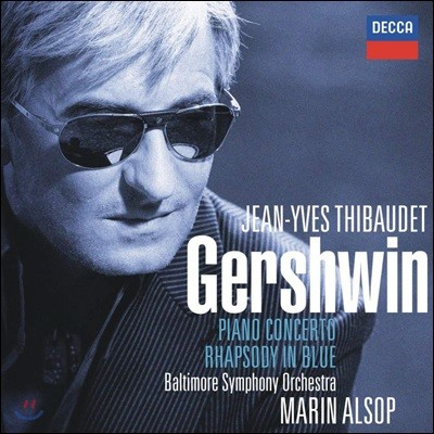 Jean-Yves Thibaudet 거슈윈: 피아노 협주곡, 랩소디 인 블루 (Gershwin: Rhapsody in Blue, Piano Concerto)