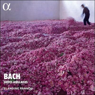 Blandine Rannou 바흐: 영국 모음곡 [하프시코드 연주반] (Bach: English Suites Nos. 1-6, BWV806-811)