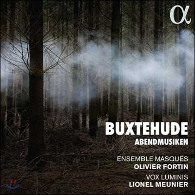 Olivier Fortin / Lionel Meunier 북스테후데: 저녁의 음악 (Buxtehude: Abendmusiken)