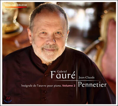 Jean-Claude Pennetier 포레: 피아노 작품 전곡 2집 (Faure: Complete Piano Music Volume 2)