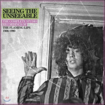 The Flaming Lips (플레이밍 립스) - Seeing The Unseeable : The Complete Studio Recordings Of The Flaming Lips 1986-1990 (Deluxe Edition)