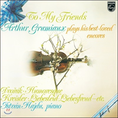 Arthur Grumiaux 아르튀르 그뤼미오 베스트 앙코르 1집 (To My Friends - Arthur Grumiaux plays his best-loved encores) [LP]