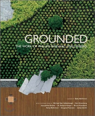 Grounded: The Works of Phillips Farevaag Smallenberg