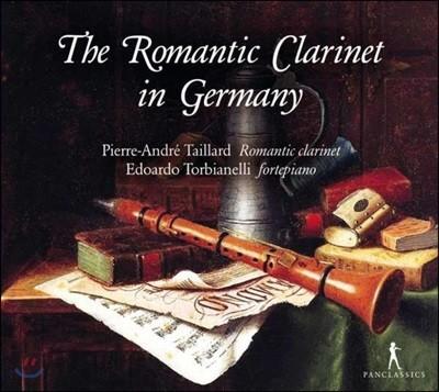 Pierre-Andre Taillard 멘델스존: 클라리넷 소나타 / 부르크뮐러: 클라리넷과 피아노를 위한 이중주 외 (The Romantic Clarinet in Germany)