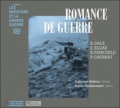 Ambroise Aubrun / Steven Vanhauwaert 1차 세계대전과 관련된 음악 모음집 - 엘가 / 고베르 / 벤자민 데일 (Romance de Guerre)