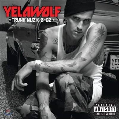 Yelawolf (옐라울프) - Trunk Muzik 0-60 [LP]
