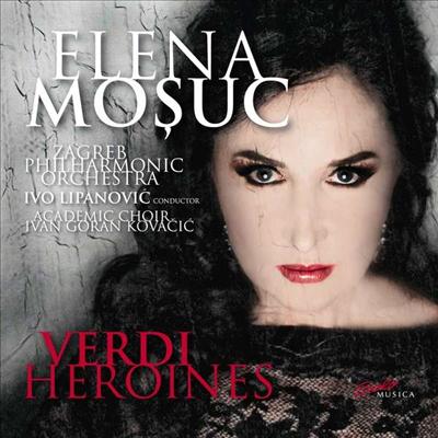 여걸 - 베르디 아리아 (Verdi Heroines - Arias for Soprano) - Elena Mosuc