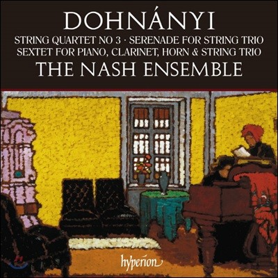 The Nash Ensemble 도흐나니: 현악 사중주 3번, 세레나데 & 6중주 (Dohnanyi: String Quartet No. 3, Serenade Op. 10 & Sextet Op. 37)